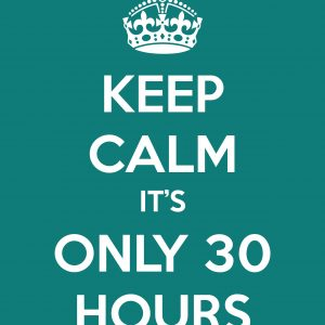 Keep Calm - Its Only 30 Hours